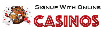 Signup With Online Casinos